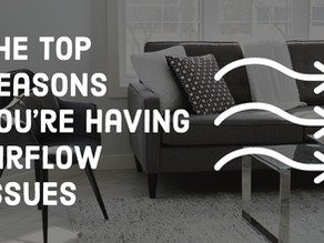 Top Reasons You're Having Airflow Issues