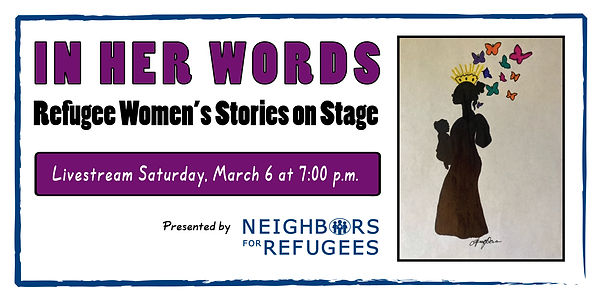 NFR In Her Words Refugee Women's Stories On Stage