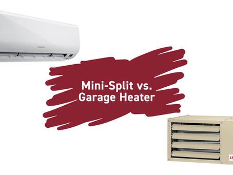 Garages: Mini Split vs. Garage Heater