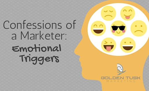 Confessions of a Marketer: Emotional Triggers