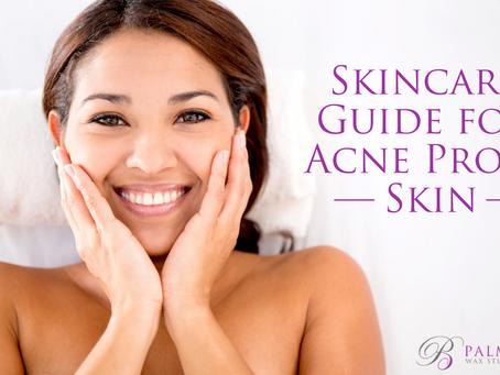 Skincare Guide for Acne Prone Skin