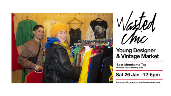 Hackney Wick Pop Up with Wasted Chic Sat 26 Jan