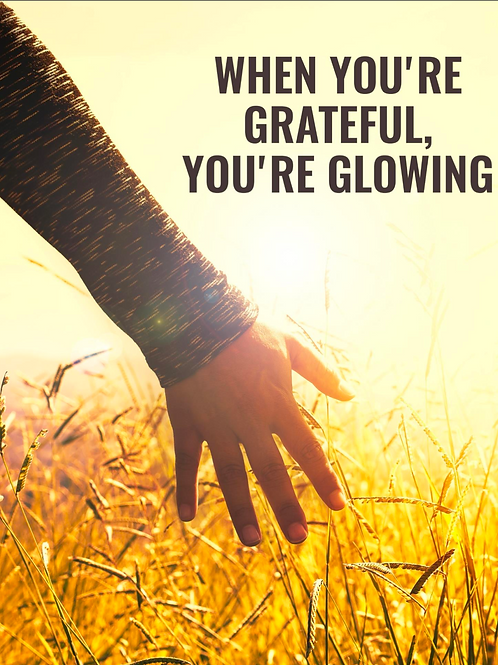 When you're Grateful, You're Growing