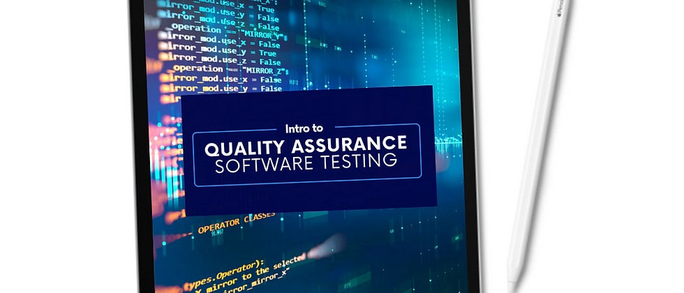 Intro to: Quality Assurance Software Testing