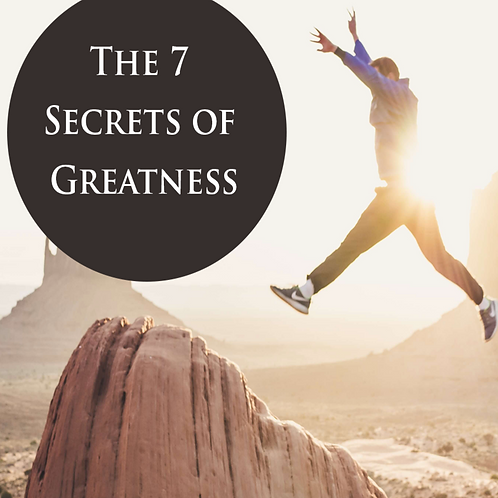 7 Secrets of Greatness