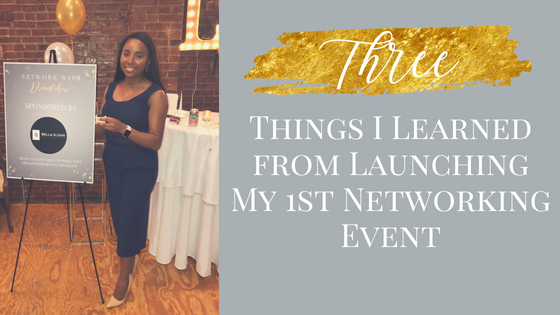 Three Things I learn from Launching My 1st networking Event