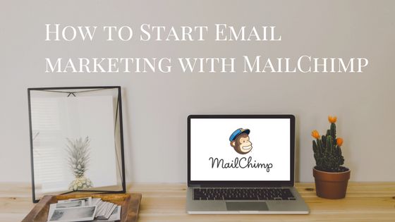 How to start email marketing with Mailchimp