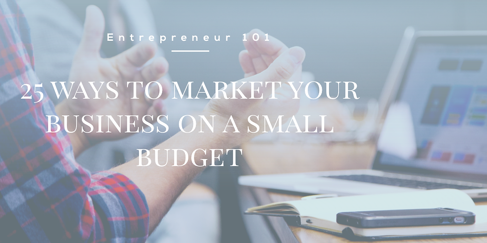 a Image that links to free guide on 25 ways to market your business on a small budget