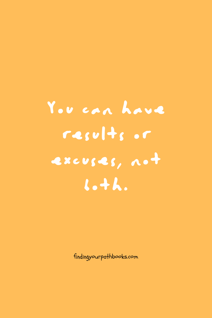 you can have results or excuses but not both
