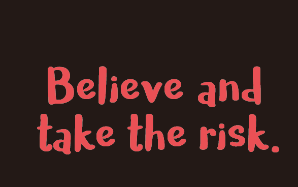 Believing creates confidence