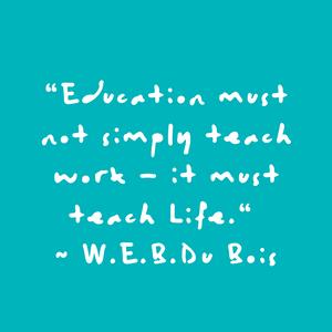 ~ W. E. B. Du Bois Quote