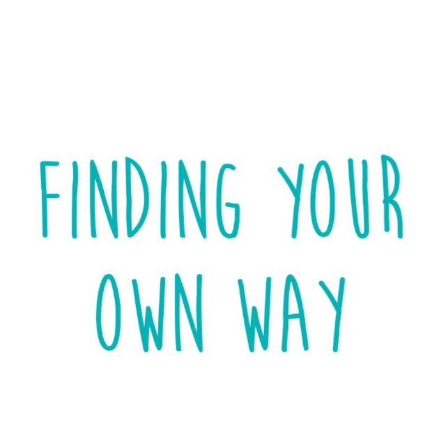 Finding Your Own Way
