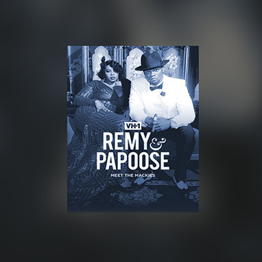 """VH1 REMY & PAPOOSE """"MEET THE MACKIES"""""""