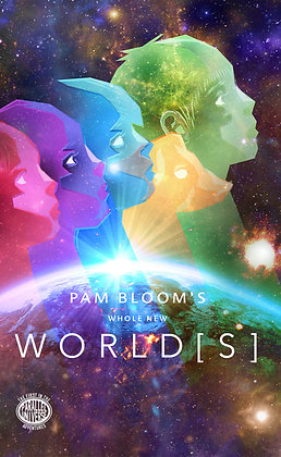 WHOLE NEW WORLDS by Pam Bloom