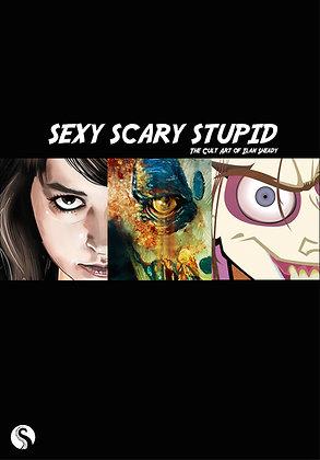 SEXY SCARY STUPID The cult Art of Ilan Sheady