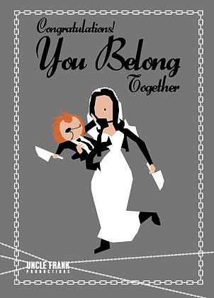 "058 CHUCKY Greetings Card ""BELONG TOGETHER"""