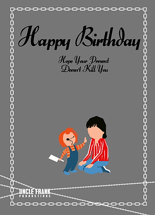 "035 CHUCKY Greetings Card ""Present Doesn't Kill You"""