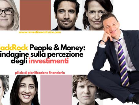 BlackRock People&Money: l'indagine sulla percezione degli investimenti
