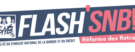 FLASH'SNB Réforme des Retraires