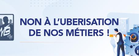 NON À L'UBERISATION DE NOS MÉTIERS !