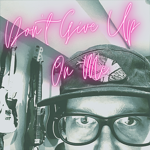 Don't Give Up on Me(1).png