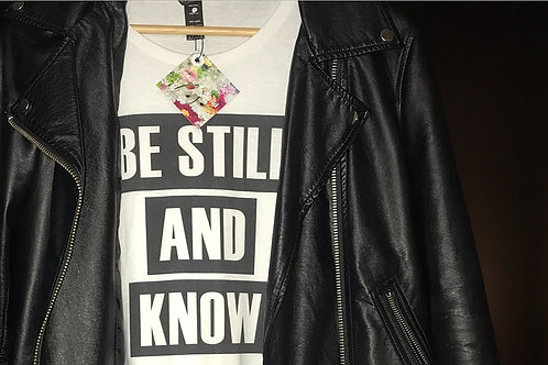 BE STILL & KNOW t-shirt