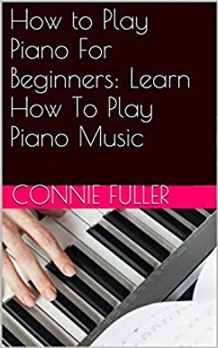 How to Play Piano For Beginners:
