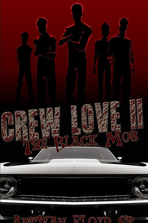 "CREW LOVE PT. 2 ""THE BLACK MOB"""