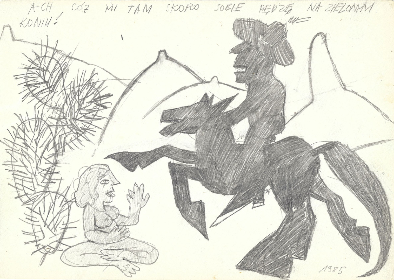 """What the hell, while I'm racing on a green horse"", 1985, pencil on paper, 21 x 29,7 cm"