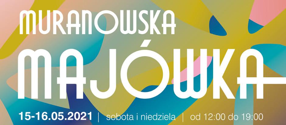 Muranowska Majówka 15-16.05.2021