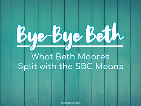 Why Beth Moore's Departure from SBC is Significant