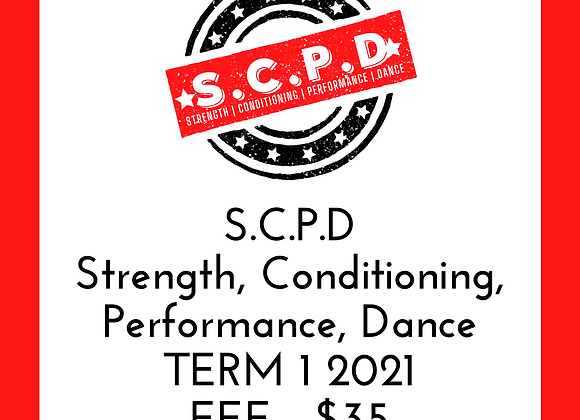 S.C.P.D Strength, Conditioning, Performance, Dance TERM 1 2021