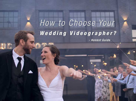 """How to Choose Your Wedding Videographer? -->> """"Honest Guide"""""""