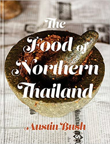 Food of Northern Thailand - by Austin Bush