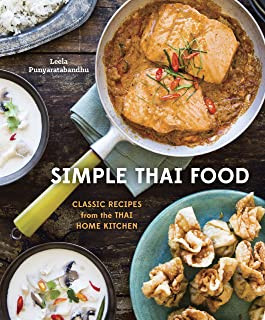 Simple Thai Food: Classic Recipes from the Thai Home Kitchen - by Leela Punyaratabandhu