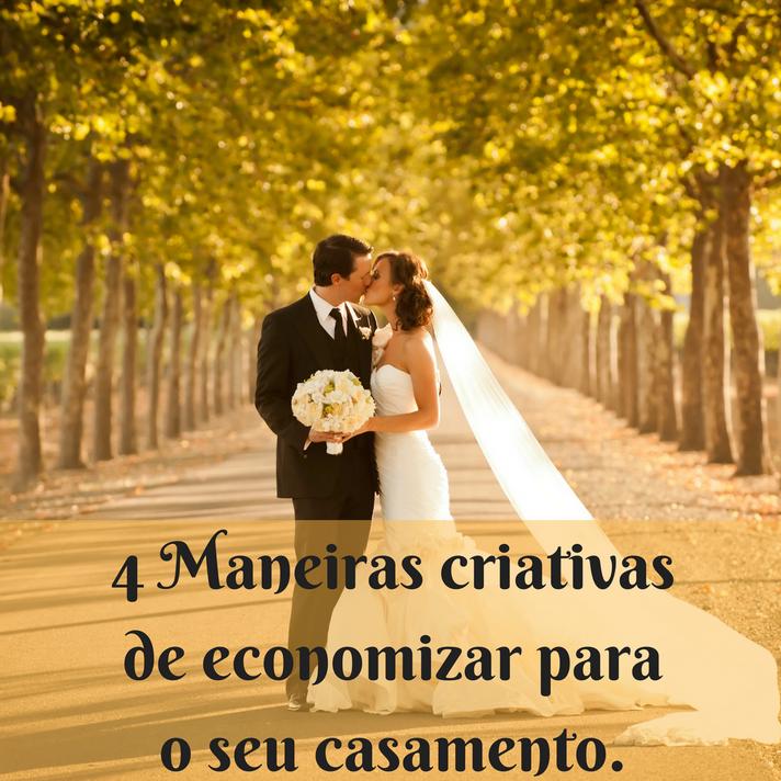 4 Maneiras criativas de economizar para o seu casamento.