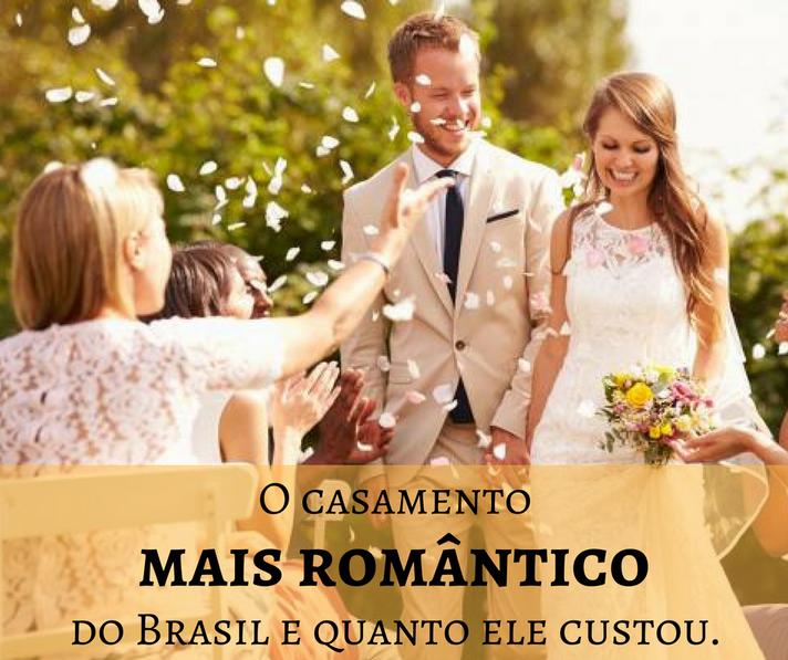 O casamento mais romântico do Brasil e quanto ele custou.