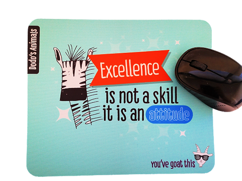 Ecxellence is not a skill - it is an attitude - פד לעכבר
