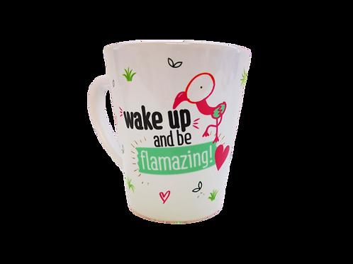 wake up and be flamazing -ספל