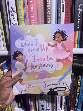 BOOK REVIEW: When I Grow Up I Can Be Anything BY Jalysa Delyn King