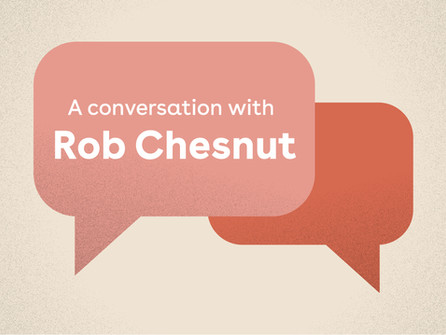 Changing Mindsets to Build Better Company Cultures: A Conversation with Rob Chesnut