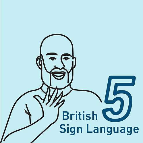 British Sign Language Chapter 5
