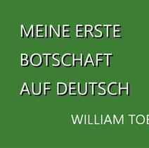 Meine Erste Botschaft auf Deutsch