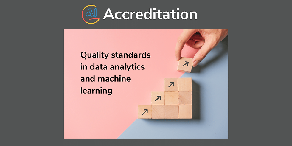 Accreditation - Quality standards in data analytics and machine learning