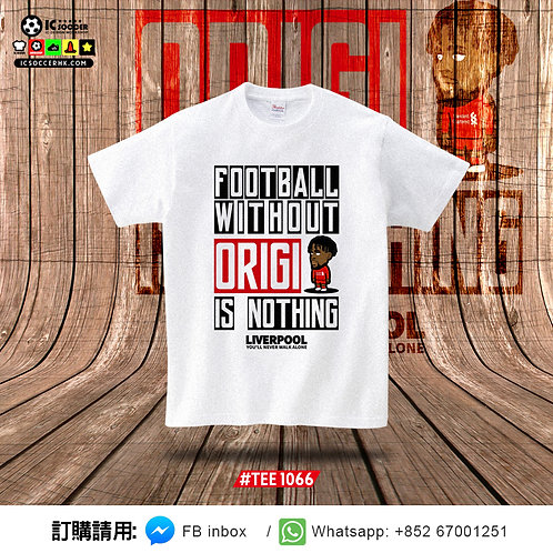 TEE1066 Football without Origi is nothing Tee - 白色