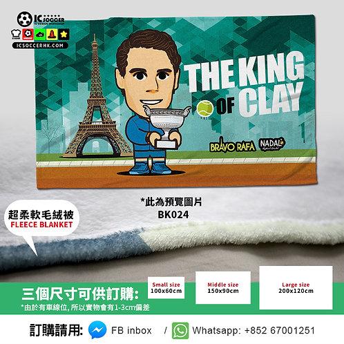 BK024 網球 泥地王 THE KING OF CLAY  超柔軟絨毛毯 FLEECE BLANKET