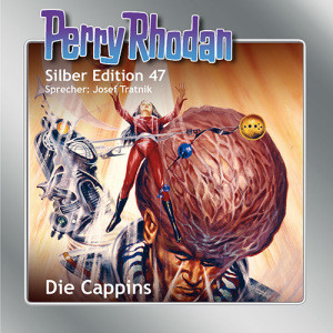 Perry Rhodan Silber Edition 47: Die Cappins