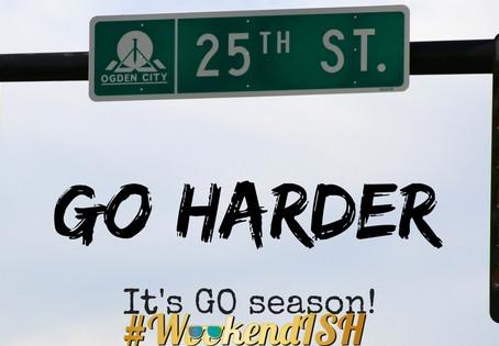 Go Harder, It's Go Season!