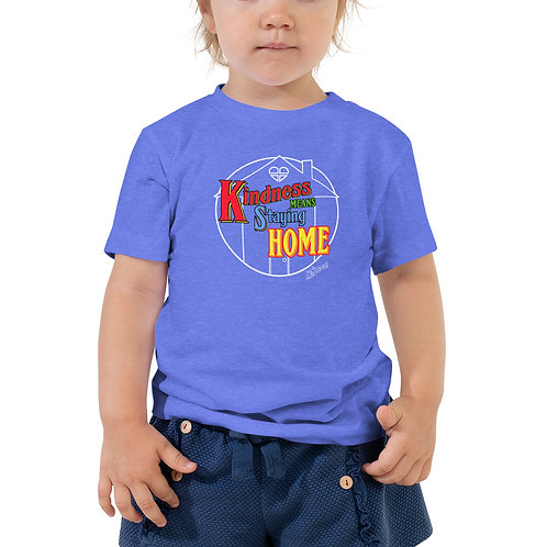 Kindness Means Staying Home - Full Color Toddler Short Sleeve Tee