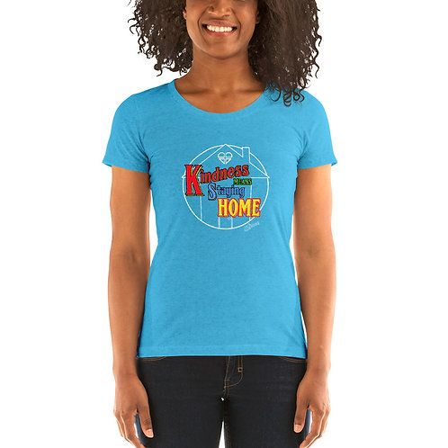 Kindness Means Staying Home - Full Color Ladies' Short Sleeve T-Shirt